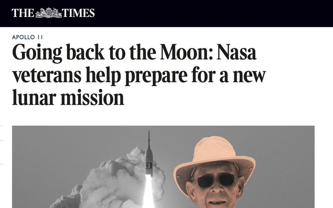 THE TIMES | GOING BACK TO THE MOON: NASA VETERANS HELP PREPARE FOR A NEW LUNAR MISSION